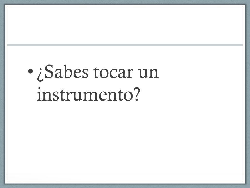 ¿Sabes tocar un instrumento