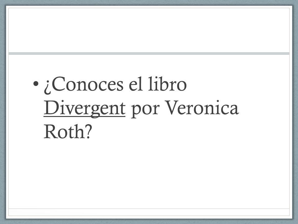 ¿Conoces el libro Divergent por Veronica Roth