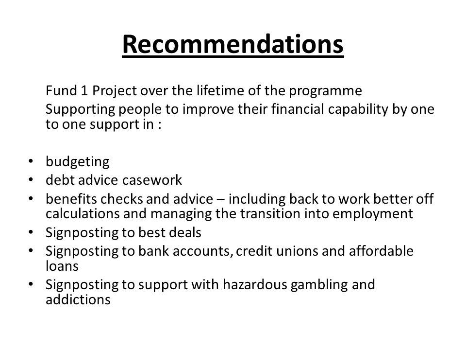 Recommendations Fund 1 Project over the lifetime of the programme.