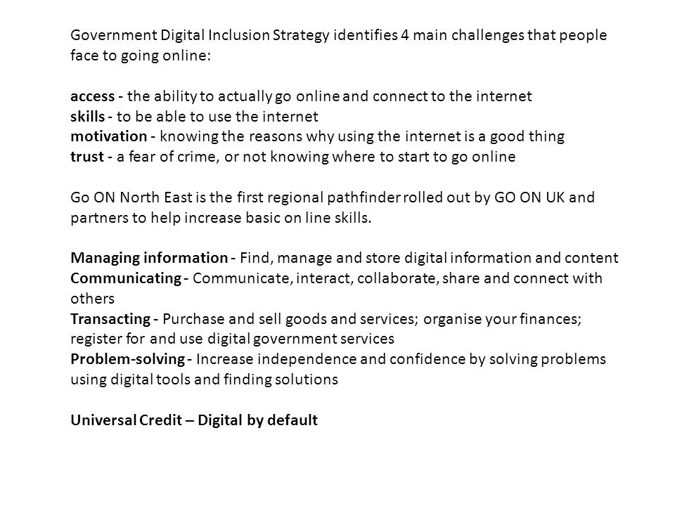 Government Digital Inclusion Strategy identifies 4 main challenges that people face to going online: