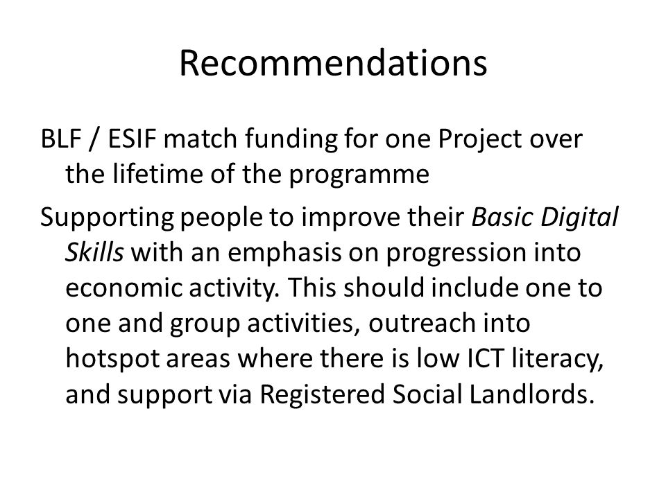 Recommendations BLF / ESIF match funding for one Project over the lifetime of the programme.