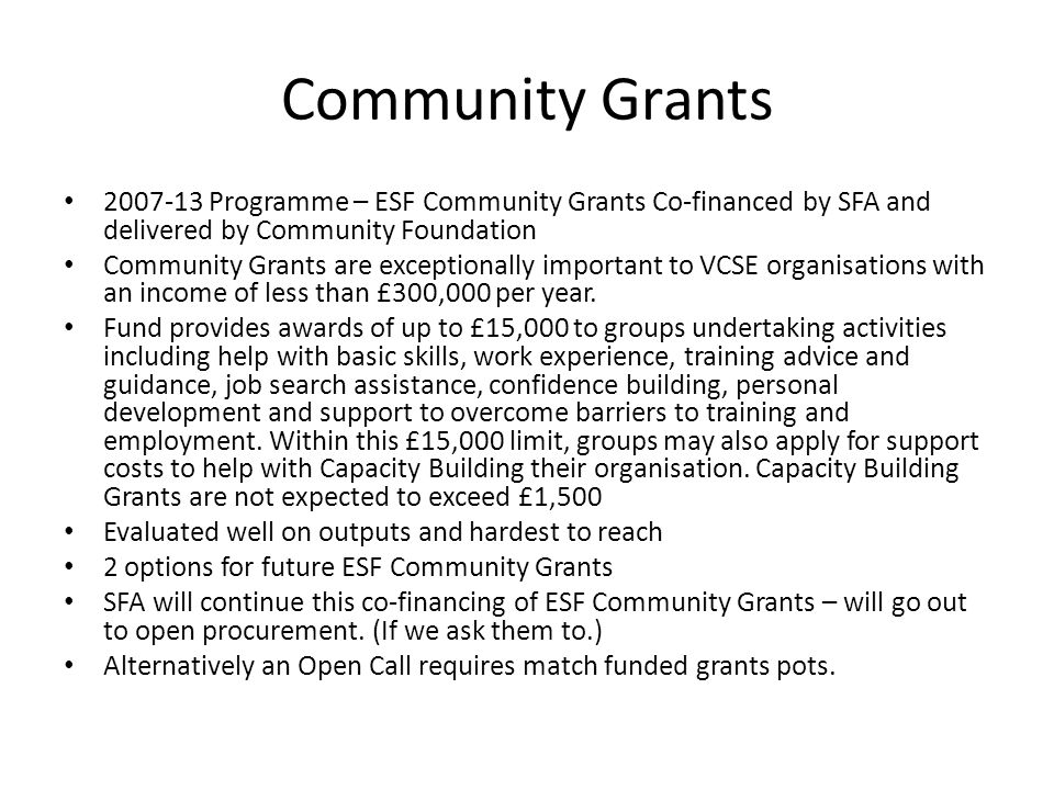 Community Grants 2007-13 Programme – ESF Community Grants Co-financed by SFA and delivered by Community Foundation.