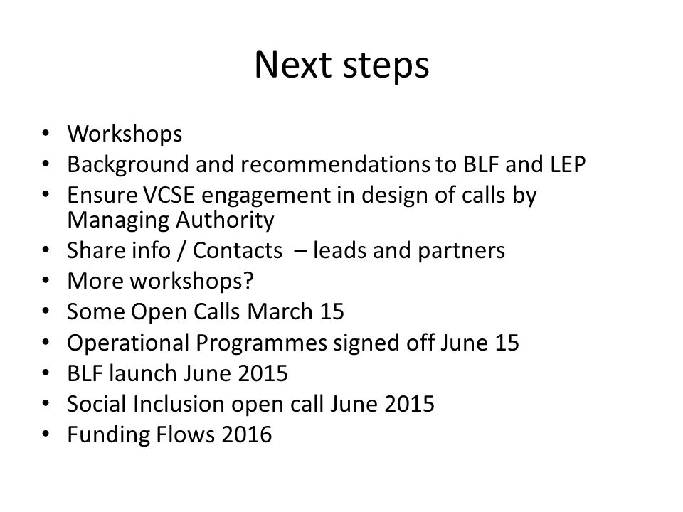 Next steps Workshops Background and recommendations to BLF and LEP