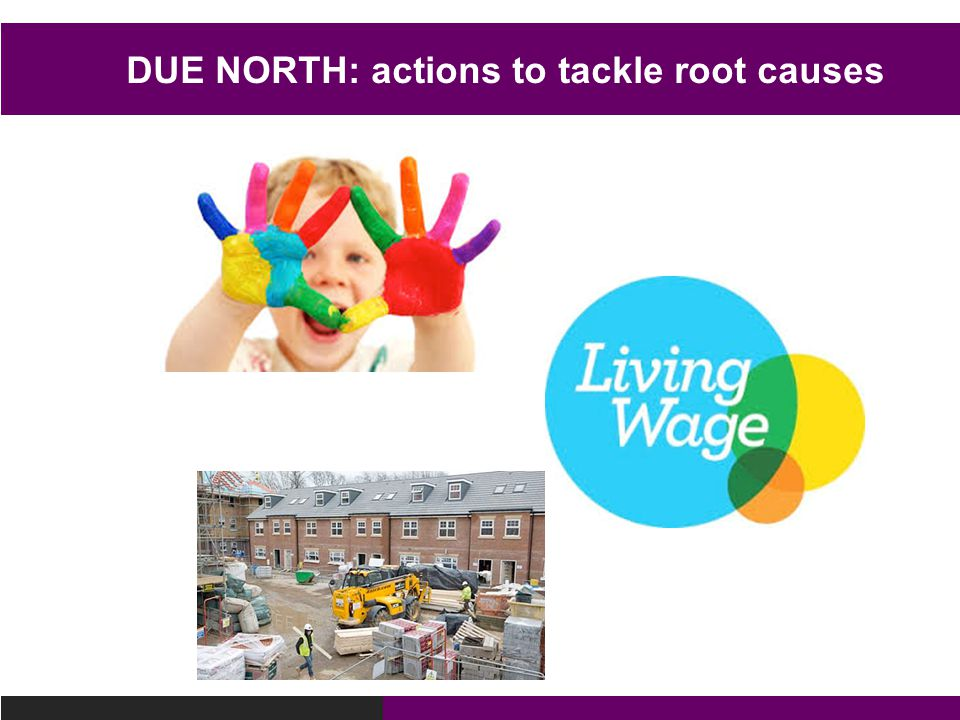 DUE NORTH: actions to tackle root causes