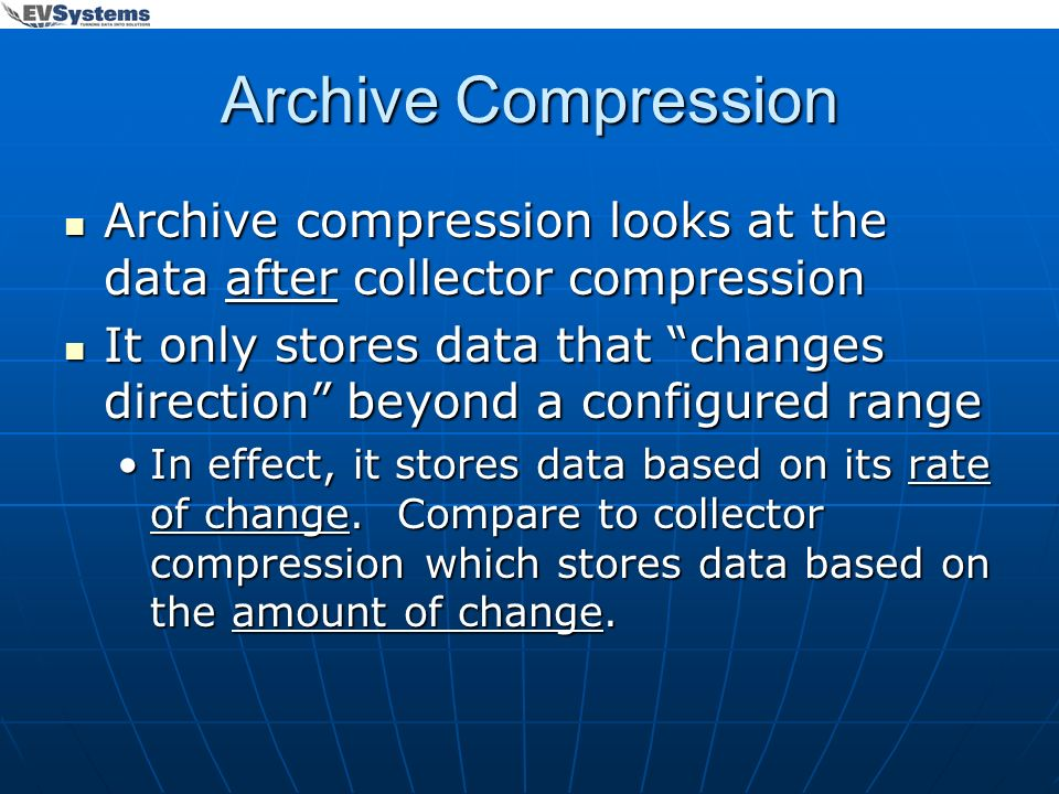 Archive Compression Archive compression looks at the data after collector compression.