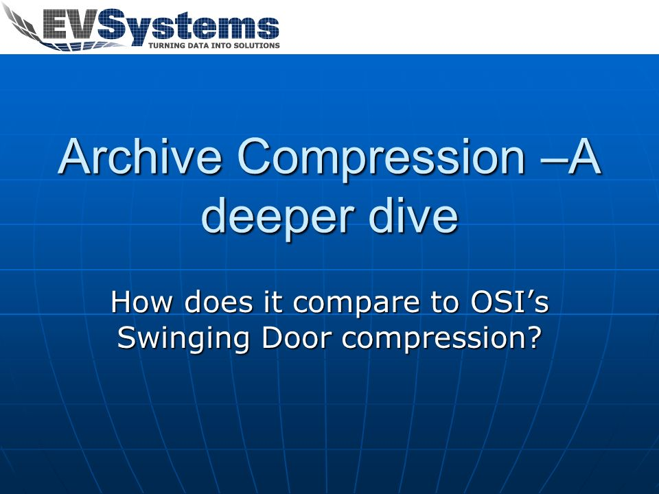 Archive Compression –A deeper dive