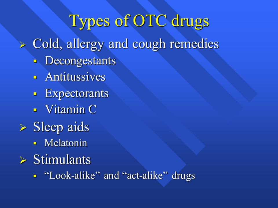 Types of OTC drugs Sleep aids Stimulants