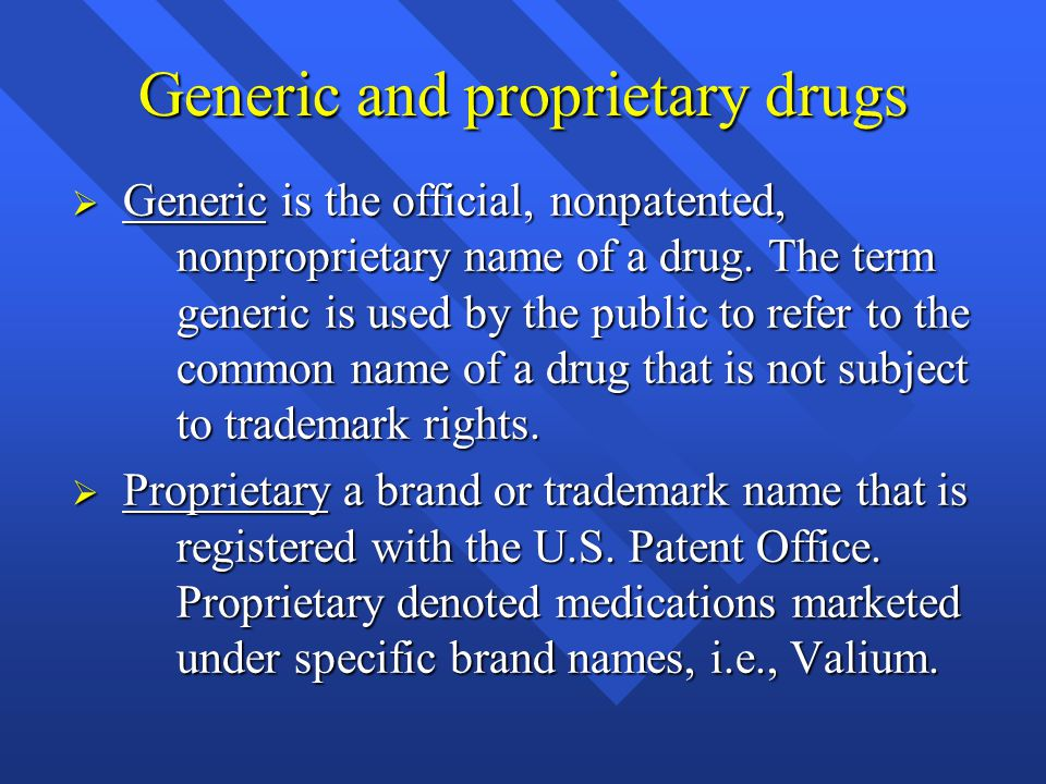 Generic and proprietary drugs
