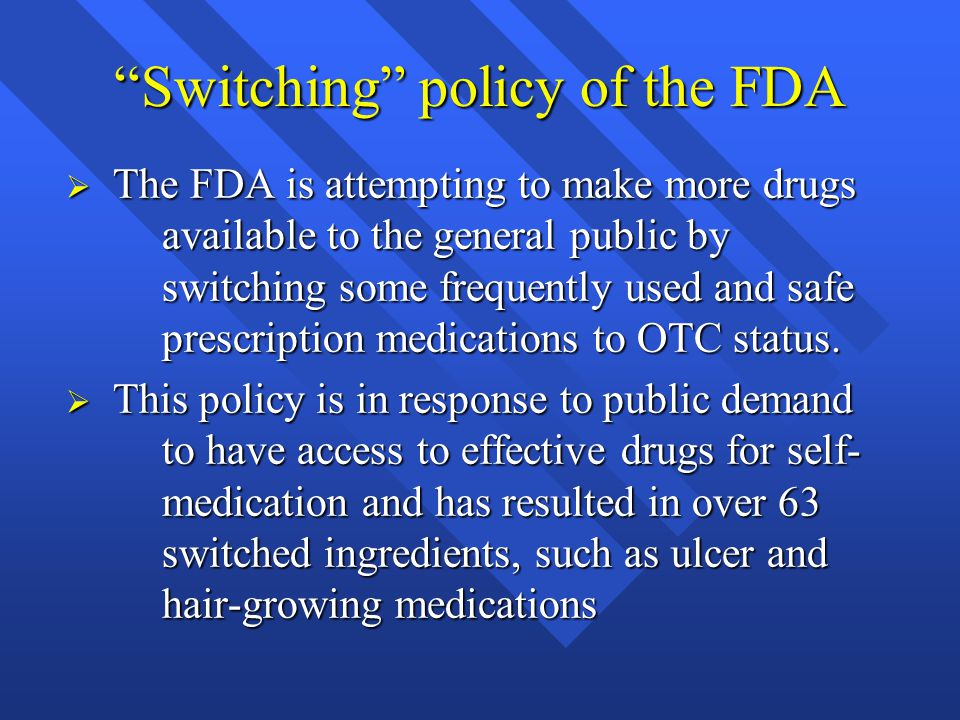 Switching policy of the FDA