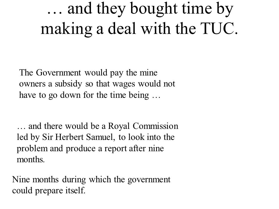 … and they bought time by making a deal with the TUC.