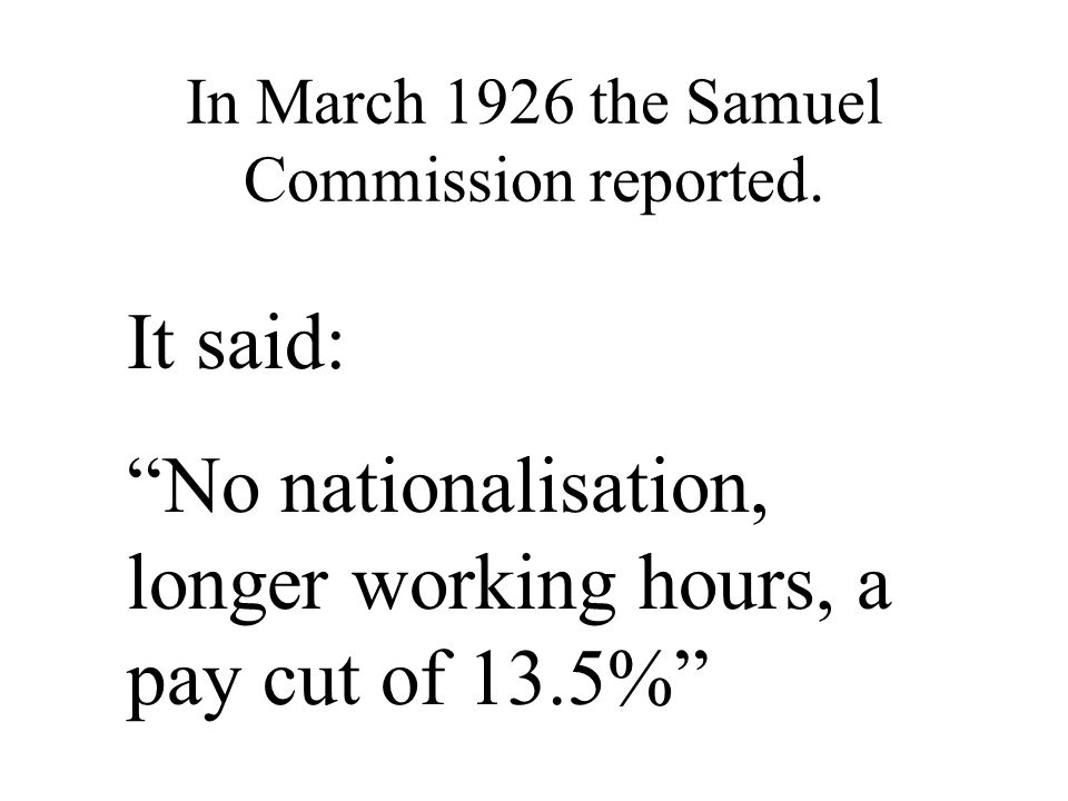 In March 1926 the Samuel Commission reported.