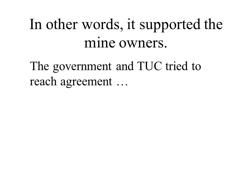 In other words, it supported the mine owners.