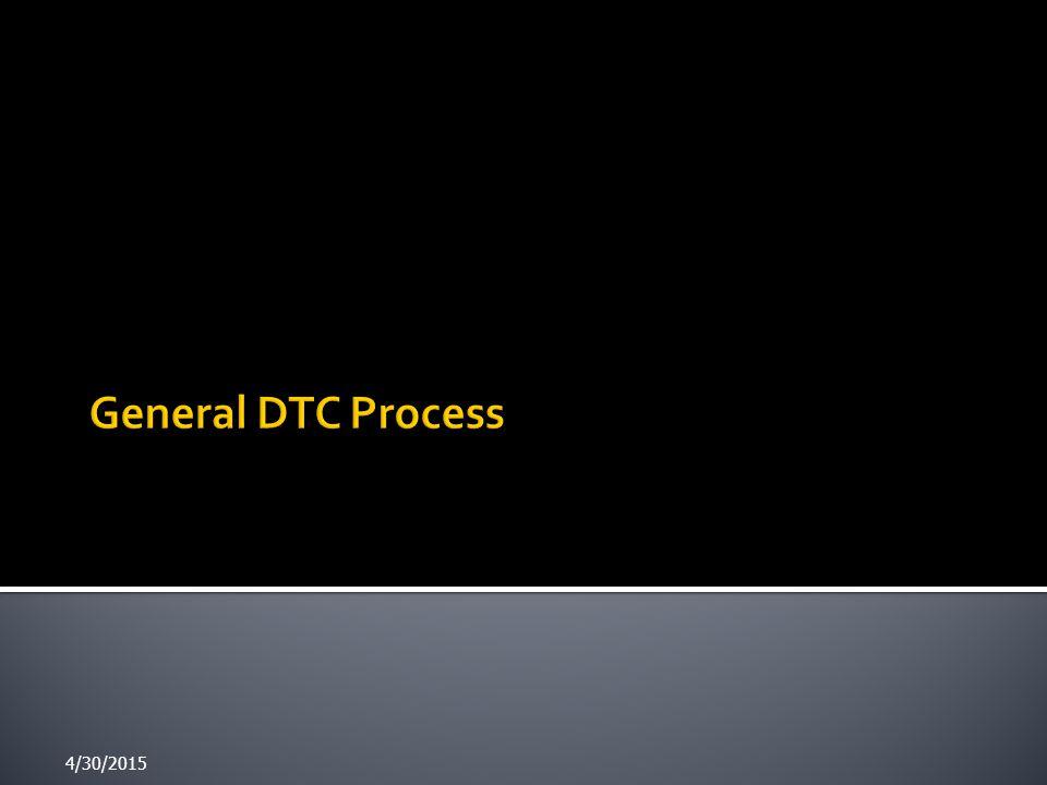 General DTC Process 4/13/2017