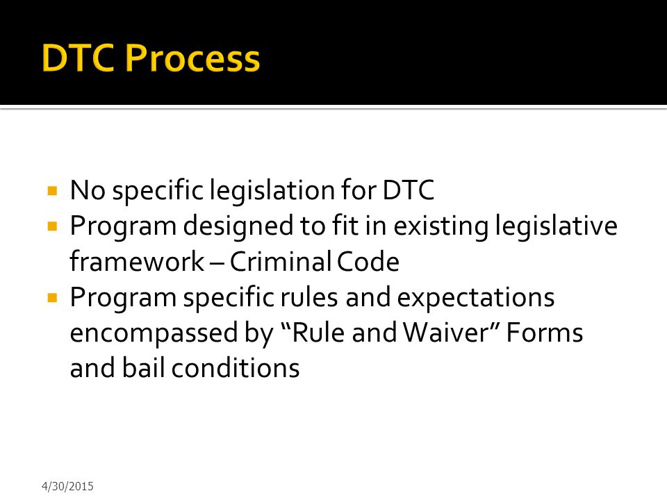 DTC Process No specific legislation for DTC