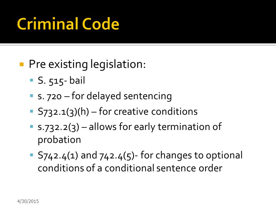 Criminal Code Pre existing legislation: S. 515- bail