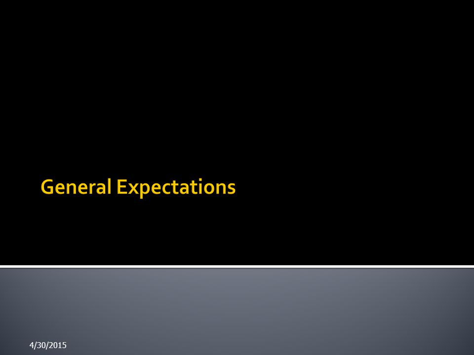 General Expectations 4/13/2017