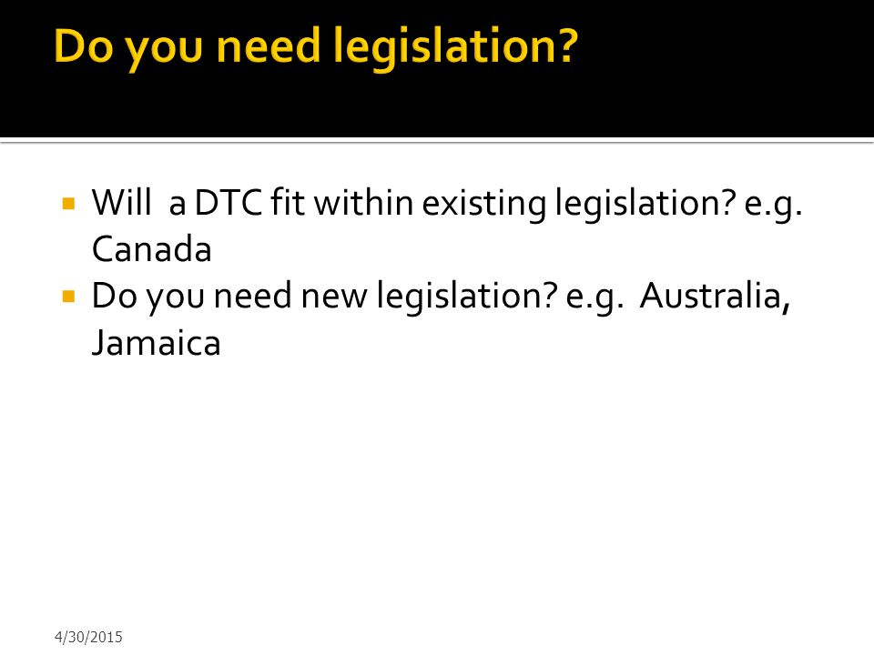 Do you need legislation
