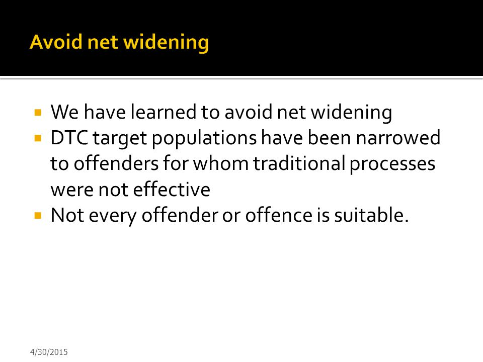 We have learned to avoid net widening