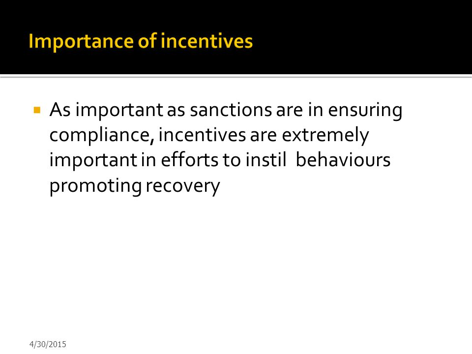 Importance of incentives