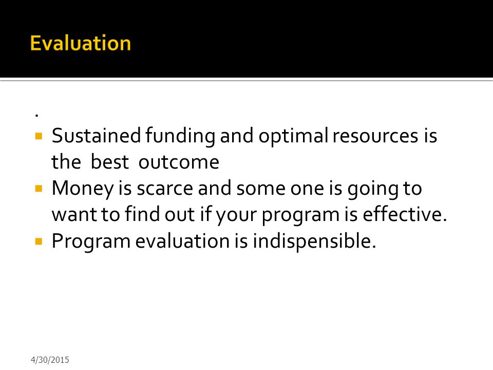 Sustained funding and optimal resources is the best outcome