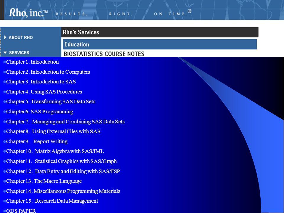 Chapter 1. Introduction Chapter 2. Introduction to Computers. Chapter 3. Introduction to SAS. Chapter 4. Using SAS Procedures.