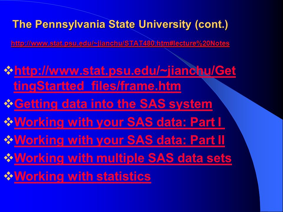Getting data into the SAS system Working with your SAS data: Part I