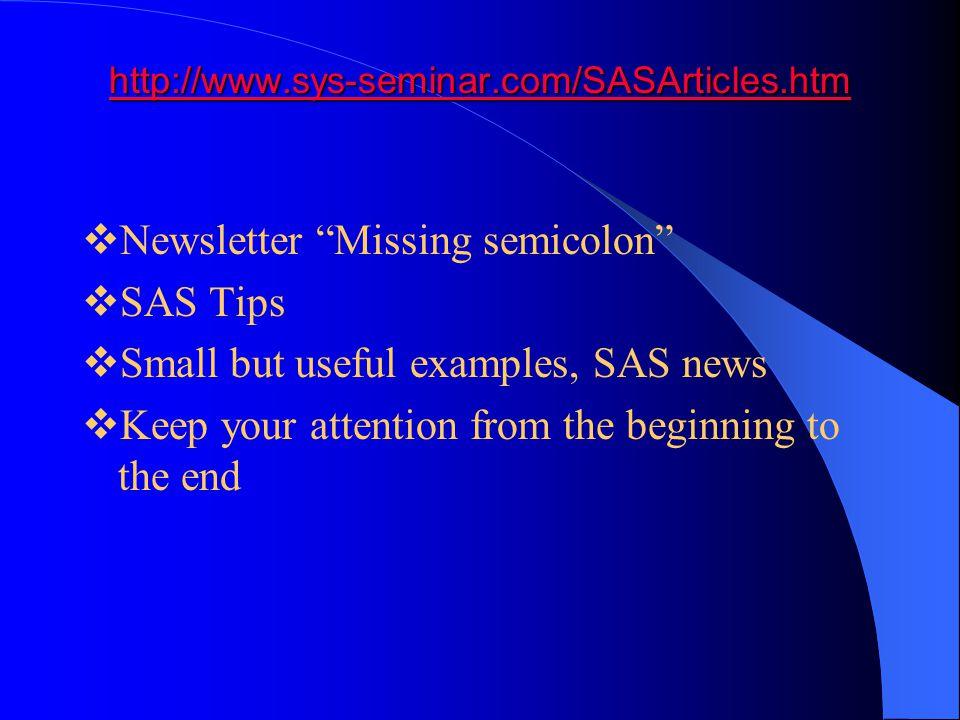 Newsletter Missing semicolon SAS Tips
