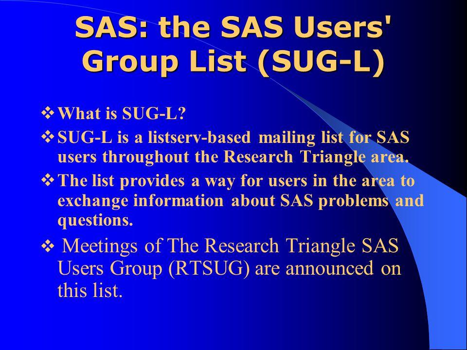 SAS: the SAS Users Group List (SUG-L)