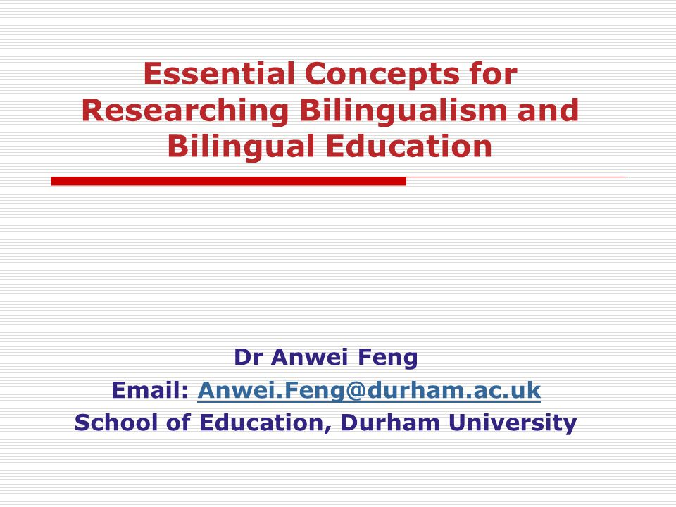 Email: Anwei.Feng@durham.ac.uk School of Education, Durham University