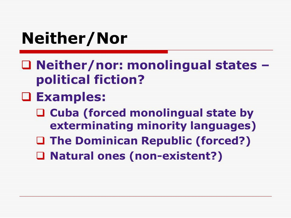 Neither/Nor Neither/nor: monolingual states – political fiction