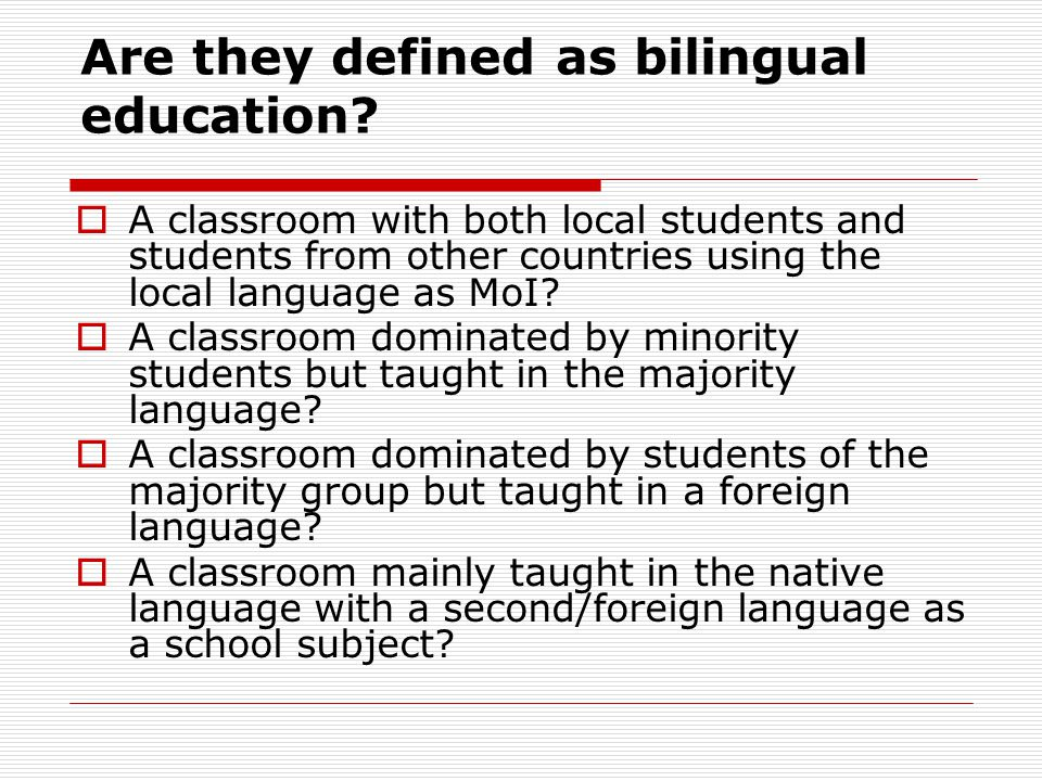 Are they defined as bilingual education