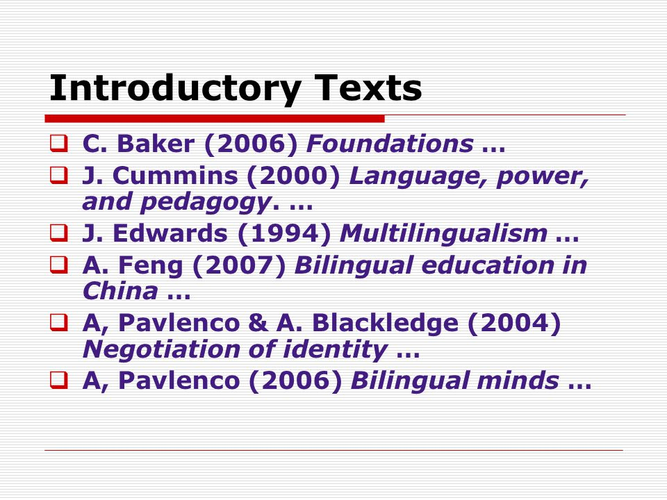 Introductory Texts C. Baker (2006) Foundations …