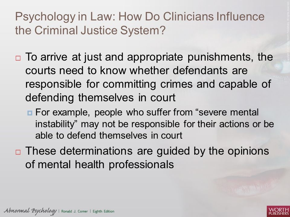 Psychology in Law: How Do Clinicians Influence the Criminal Justice System