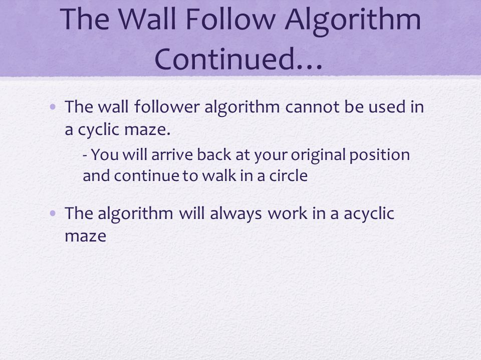 The Wall Follow Algorithm Continued…