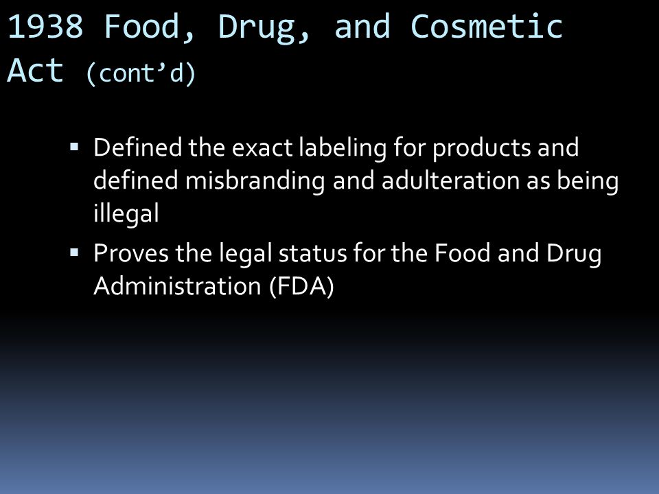 1938 Food, Drug, and Cosmetic Act (cont'd)