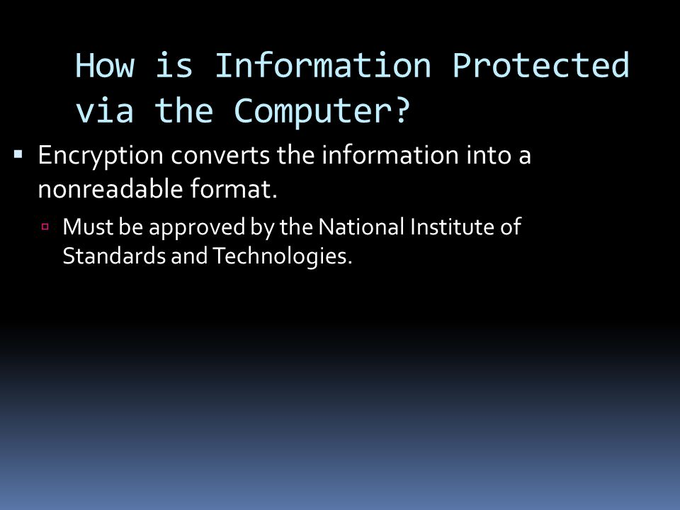 How is Information Protected via the Computer
