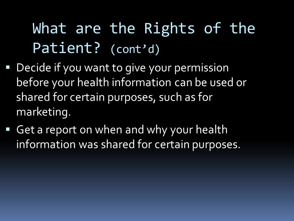 What are the Rights of the Patient (cont'd)