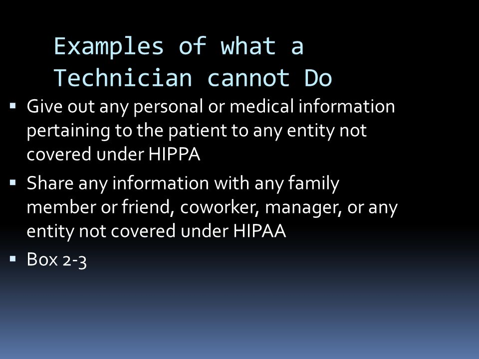 Examples of what a Technician cannot Do