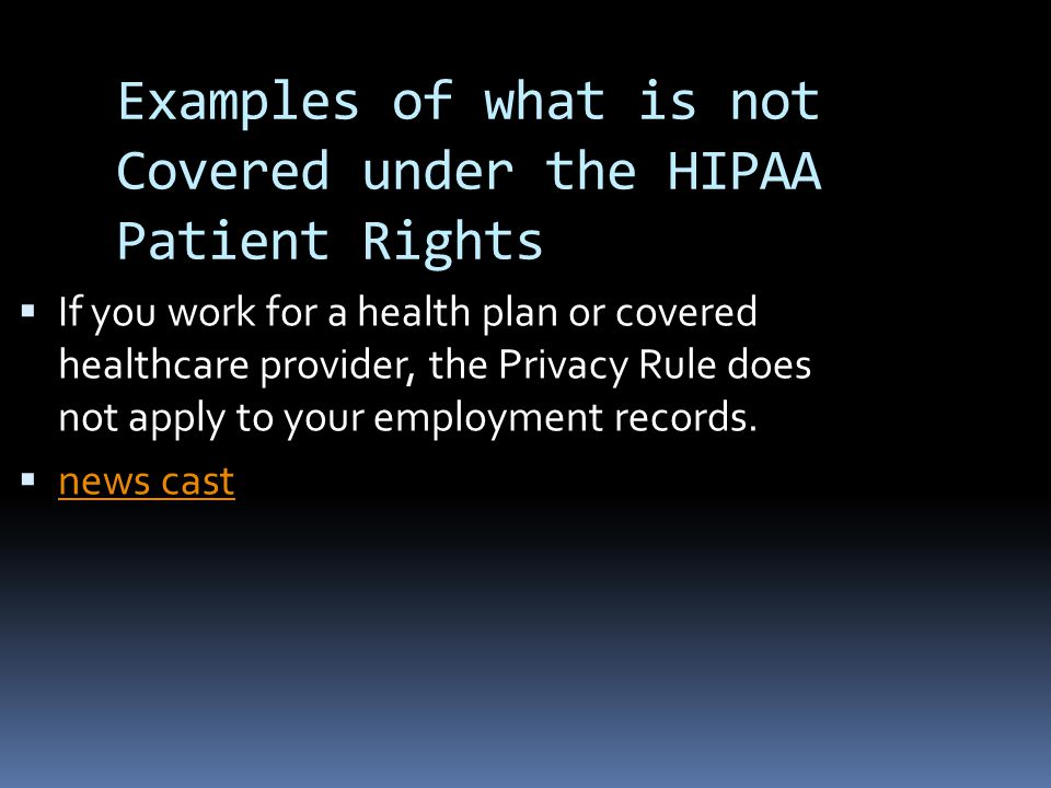 Examples of what is not Covered under the HIPAA Patient Rights
