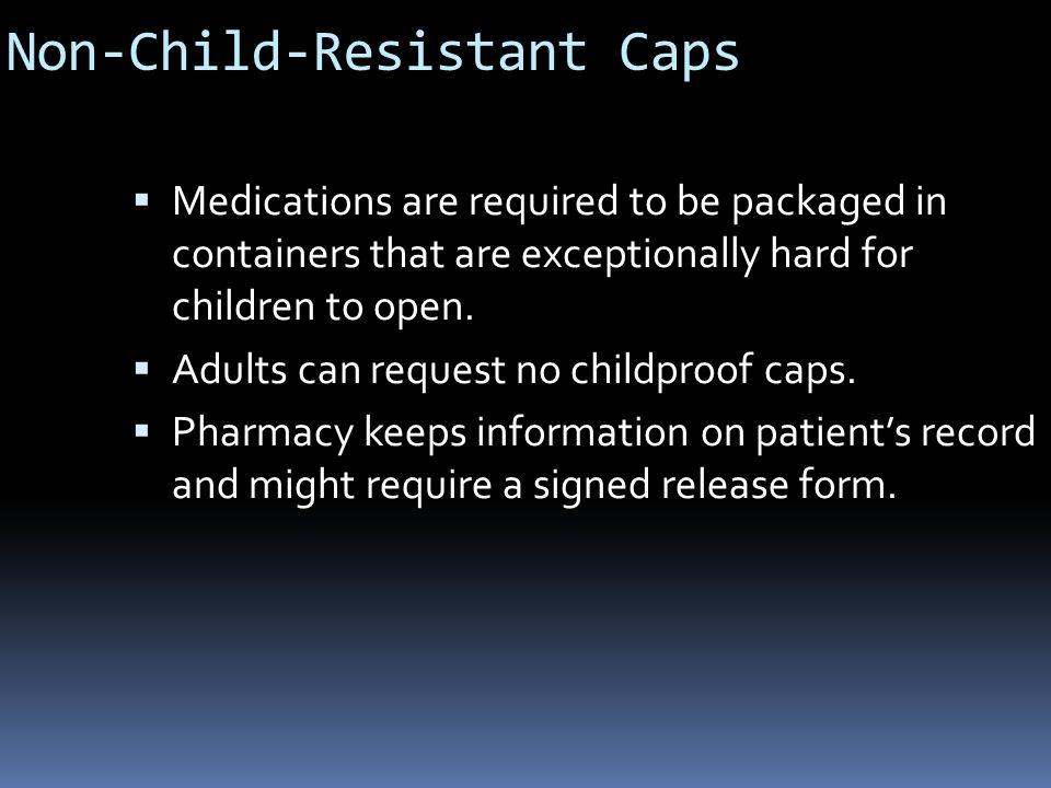 Non-Child-Resistant Caps