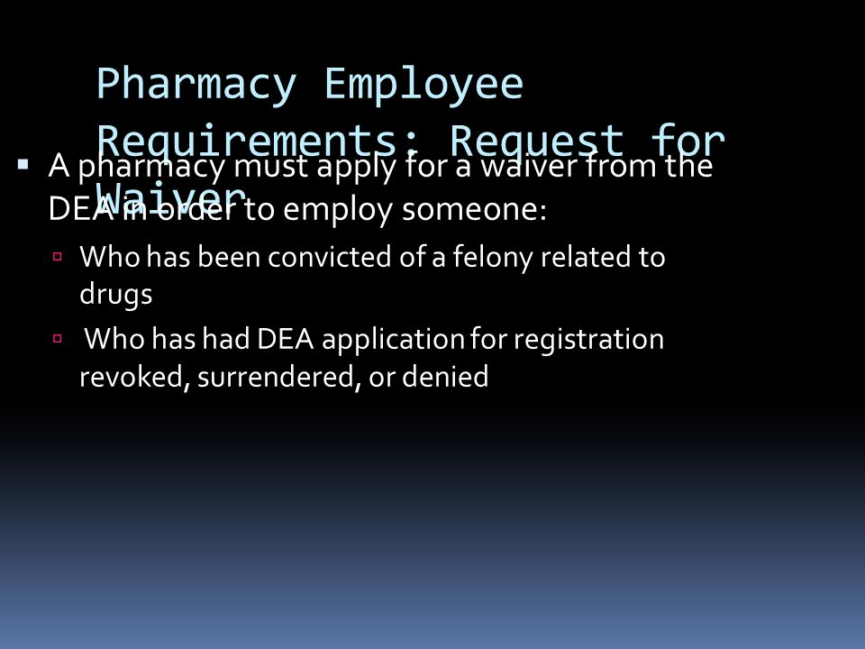 Pharmacy Employee Requirements: Request for Waiver