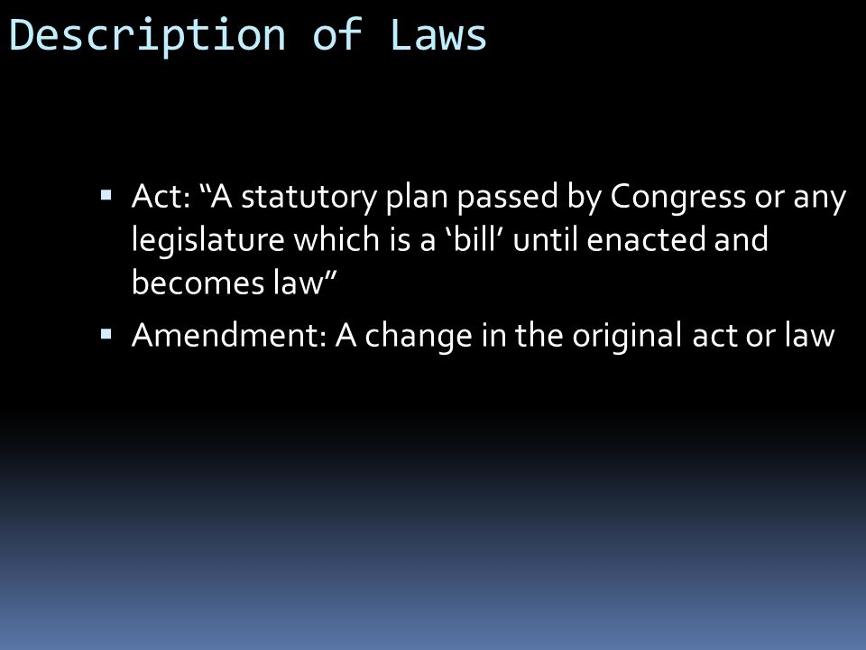 Description of Laws Act: A statutory plan passed by Congress or any legislature which is a 'bill' until enacted and becomes law