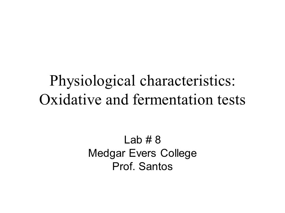 Physiological characteristics: Oxidative and fermentation tests