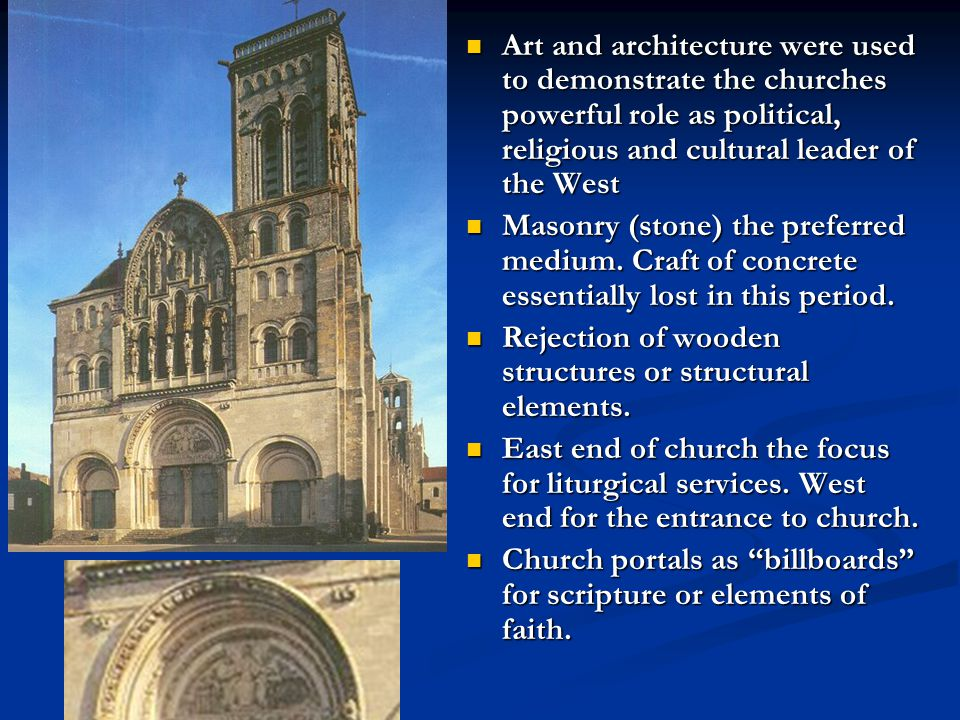 Art and architecture were used to demonstrate the churches powerful role as political, religious and cultural leader of the West