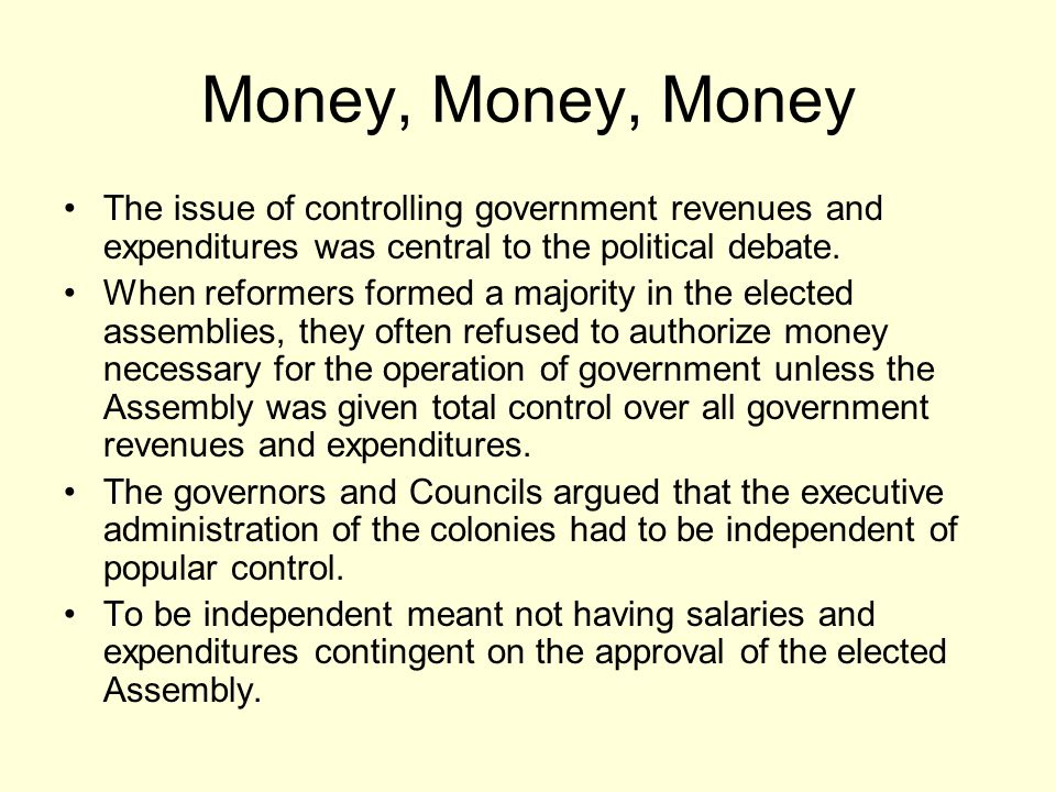 Money, Money, Money The issue of controlling government revenues and expenditures was central to the political debate.