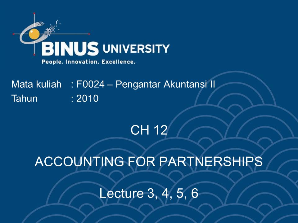 CH 12 ACCOUNTING FOR PARTNERSHIPS Lecture 3, 4, 5, 6