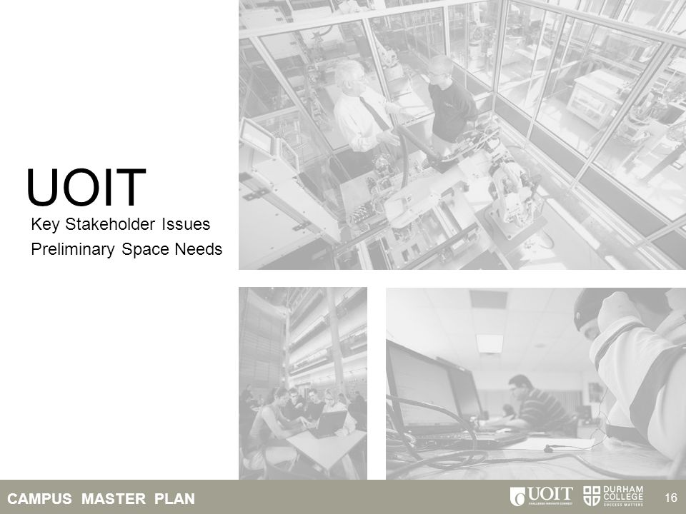 UOIT Key Stakeholder Issues Preliminary Space Needs