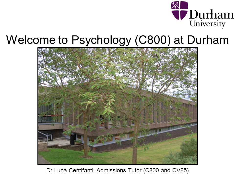 Welcome to Psychology (C800) at Durham