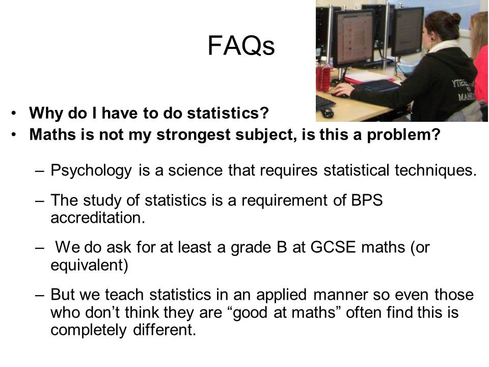 FAQs Why do I have to do statistics