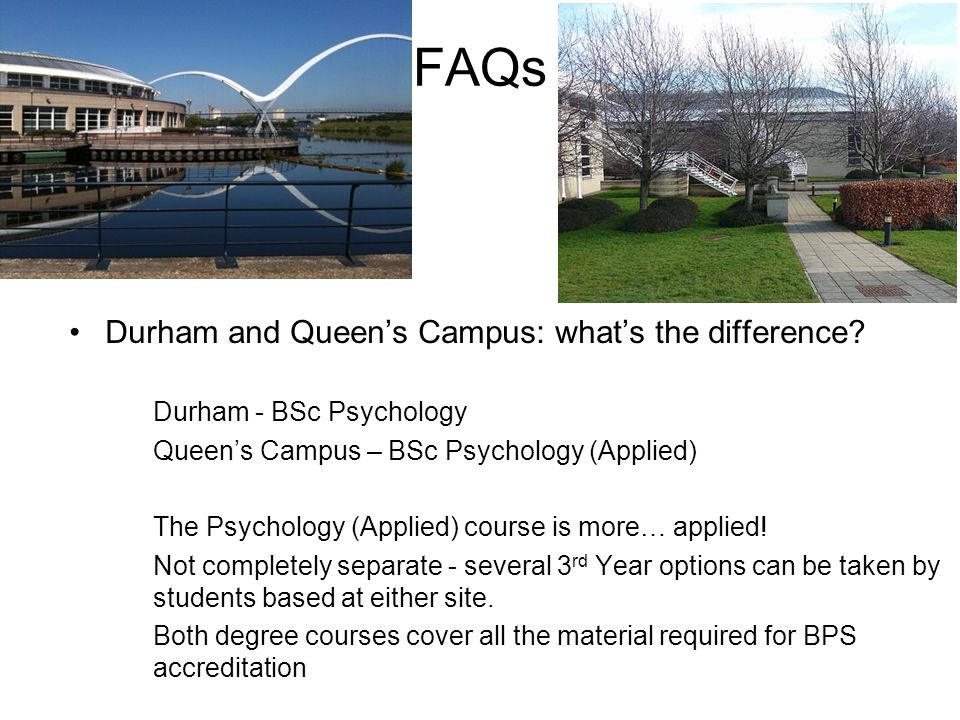 FAQs Durham and Queen's Campus: what's the difference